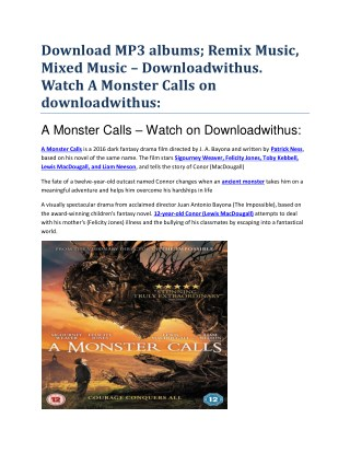 Download MP3 albums; Remix Music, Mixed Music – Downloadwithus. Watch A Monster Calls on downloadwithus:
