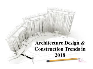 Architecture Design & Construction Trends in 2018