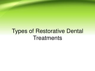 Types of Restorative Dental Treatments