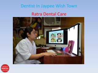 Dentist In Jaypee Wish Town