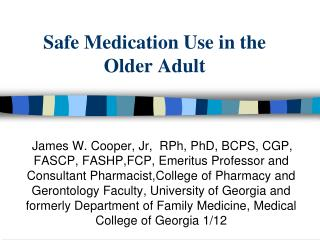 Safe Medication Use in the  Older Adult