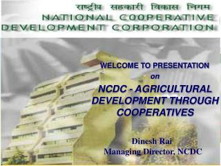 Dinesh Rai  Managing Director, NCDC
