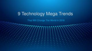 Forbes - 9 Technology Mega Trends That Will Change The World In 2018- Graphi Tales