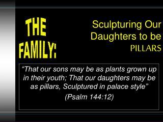 Family - Sculpting Daughters