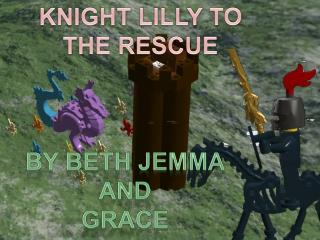 Knight Lily to the Rescue