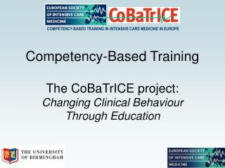 Competency-Based Training The CoBaTrICE project: Changing Clinical Behaviour  Through Education