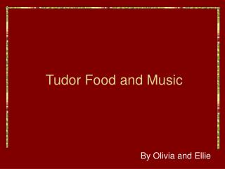 Tudor Food and Music