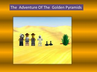 The Adventure of the Golden Pyramids