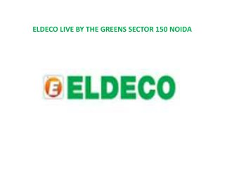 Eldeco Live Greens Flats For Sale Sector 150 Noida