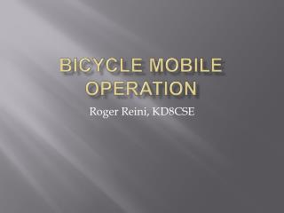 BICYCLE MOBILE OPERATION