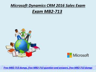 Latest MB2-713 Microsoft Exam Dumps Question