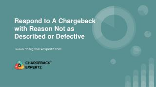 Respond to A Chargeback with reason Not as Described or Defective