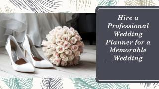 Hire a Professional Wedding Planner for a Memorable Wedding