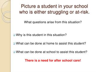 Picture a student in your school who is either struggling or at-risk.