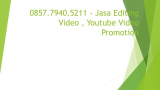 0857.7940.5211 - Jasa Editing Video , Video Marketing Adalah