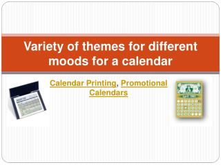 Variety of themes for different moods for a calendar