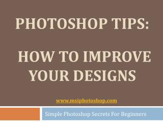 Photoshop Tips - How To Improve Your Designs