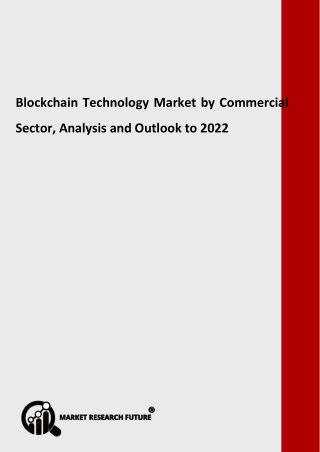 Blockchain Technology Market by Commercial Sector, Analysis and Outlook to 2022