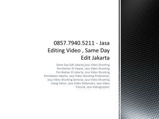 0857.7940.5211 - Jasa Editing Video , Video Company Profile Perusahaan Indonesia