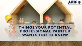 Things Your Potential Professional Painter Wants You To Know