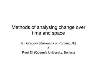 Methods of analysing change over time and space