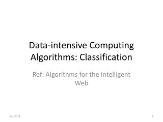 Data-intensive Computing Algorithms: Classification