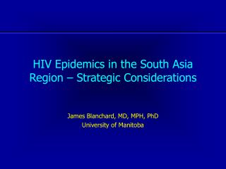 HIV Epidemics in the South Asia Region – Strategic Considerations