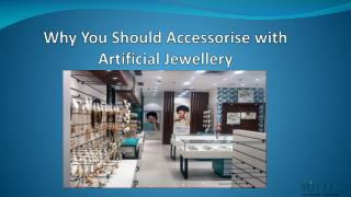 Why You Should Accessorise with Artificial Jewellery