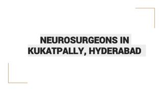 Neurosurgeons in Kukatpally, Hyderabad - Book Instant Appointment, Consult Online, View Fees, Contact Numbers, Feedbacks