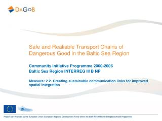 Safe and Realiable Transport Chains of Dangerous Good in the Baltic Sea Region
