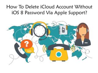 Delete iCloud Account Without iOS 8 Password Via Apple Support