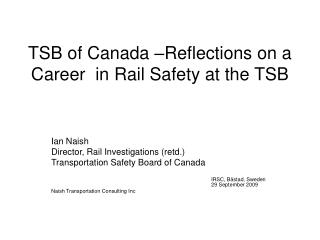 TSB of Canada –Reflections on a Career  in Rail Safety at the TSB