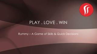 What makes Rummy a game of skills & quick decisions