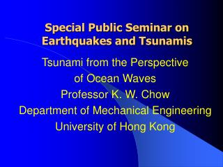 Special Public Seminar on Earthquakes and Tsunamis