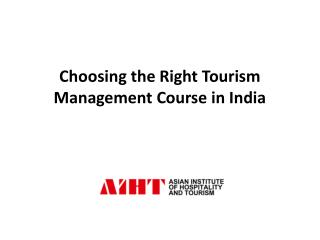 Choosing the Right Tourism Management Course in India