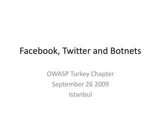 Facebook, Twitter and Botnets