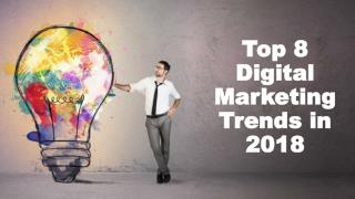Top 8 Digital Marketing Trends in 2018