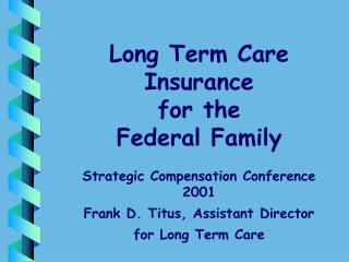 Long Term Care Insurance for the Federal Family