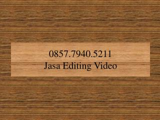 0857.7940.5211 - Jasa Editing Video , Jasa Pembuatan Video Mapping