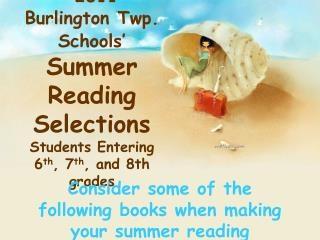 2011  Burlington Twp. Schools' Summer Reading Selections Students Entering 6 th , 7 th , and 8th grades