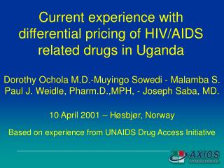 Current experience with differential pricing  of  HIV/AIDS related drugs in Uganda
