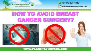 How To Avoid Breast Cancer Surgery & Treat Naturally
