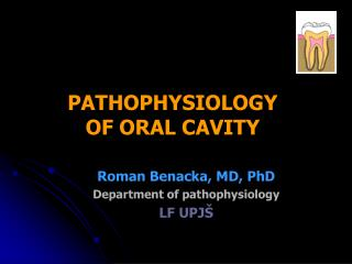 PATHOPHYSIOLOGY  OF ORAL CAVITY