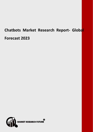 Global Chatbots Market Reaches to USD 6 Billion by 2023 at 37% of CAGR: Assures MRFR