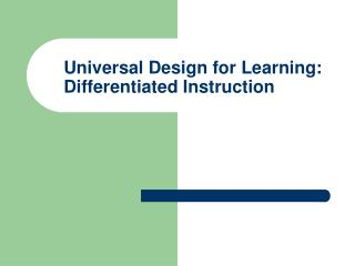 Universal Design for Learning:  Differentiated Instruction
