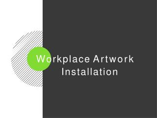 How Artwork Installation Could Be A Big Boost For A Workplace