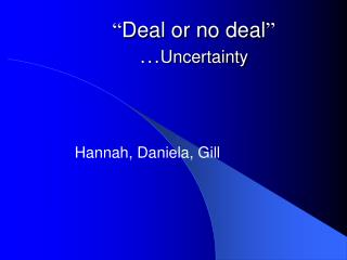 """ Deal or no deal "" … Uncertainty"