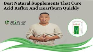 Best Natural Supplements that Cure Acid Reflux and Heartburn Quickly