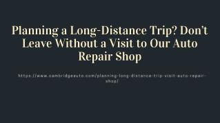 Planning a Long-Distance Trip_ Don't Leave Without a Visit