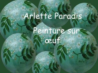Oeufs peints Arlette Paradis